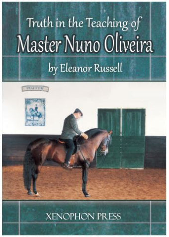 Truth in the Teaching of Master Nuno Oliveira by Eleanor Russell