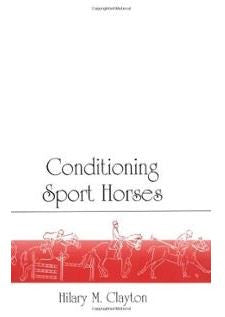 Conditioning Sport Horses by Hilary Clayton