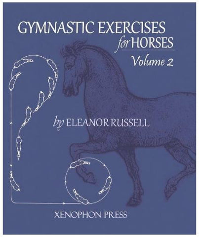 Gymnastic Exercises for Horses:II by Eleanor Russel Xenophon Ed.