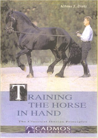 Training the Horse in Hand: The Classical Iberian Principles by Alfons J. Dietz Gently GENTLY USED copy-out of print