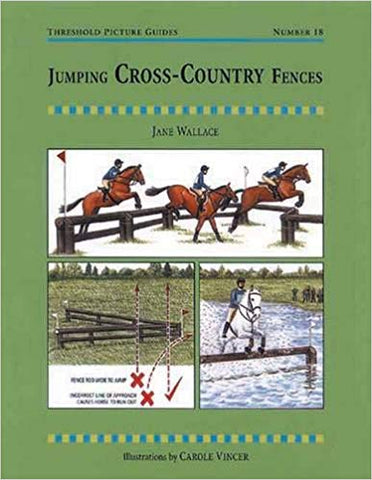 Jumping Cross-Country Fences: A Training Manual for Successful Show Jumping at All Levels (Threshold Picture Guides) GENTLY USED