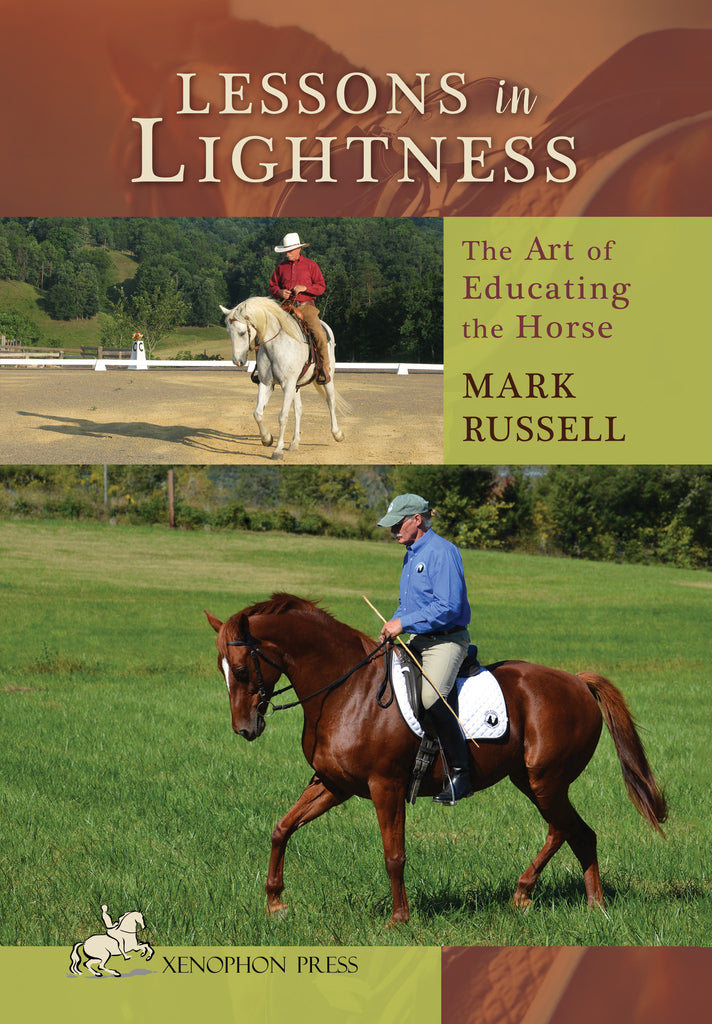 Lessons in Lightness: The Art of Educating the Horse, Mark Russell