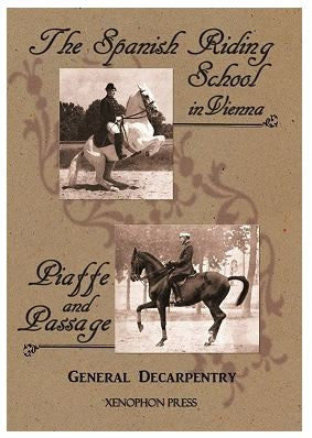 Spanish Riding School and Piaffe and Passage by Decarpentry