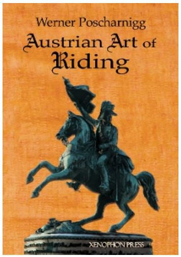 Austrian Art of Riding by Werner Poscharnigg