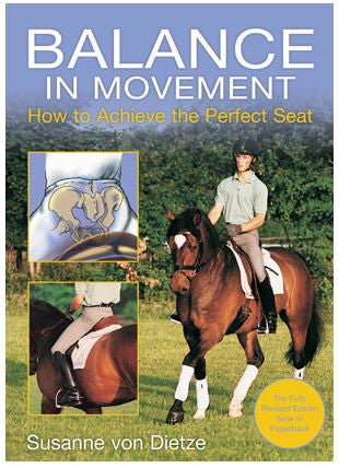 Balance in Movement: How to Achieve the Perfect Seat by Susanne von Dietze Gently USED hardcover
