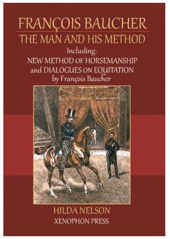 Francois Baucher, The Man and His Method by Hilda Nelson - softcover