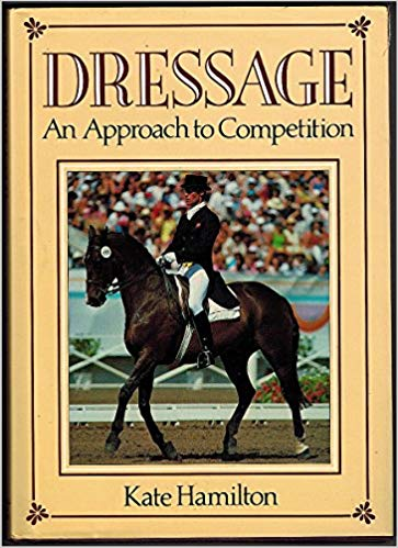 Dressage: An Approach to Competition (Hardcover) by Kate Hamilton - nearly new copy
