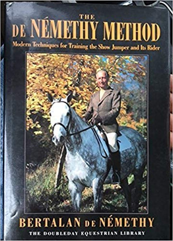 The de Nemethy Method: modern techniques for training the show jumper and his rider by Bertalan de Nemethy - gently used hardcover 1988