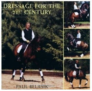 Dressage for the 21st Century by Paul Belasik individually signed and numbered by the author Limited Edition