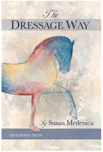 The Dressage Way by Susan Medenica
