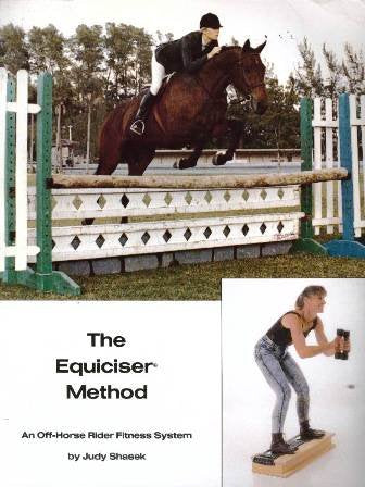 The Equiciser method: An off-horse rider fitness system Paperback – 1989 Judy Shasek
