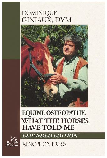 Equine Osteopathy What the Horses Have Told Me by D. Giniaux DVM