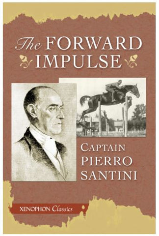 The Forward Impulse by Piero Santini - Xenophon Classics