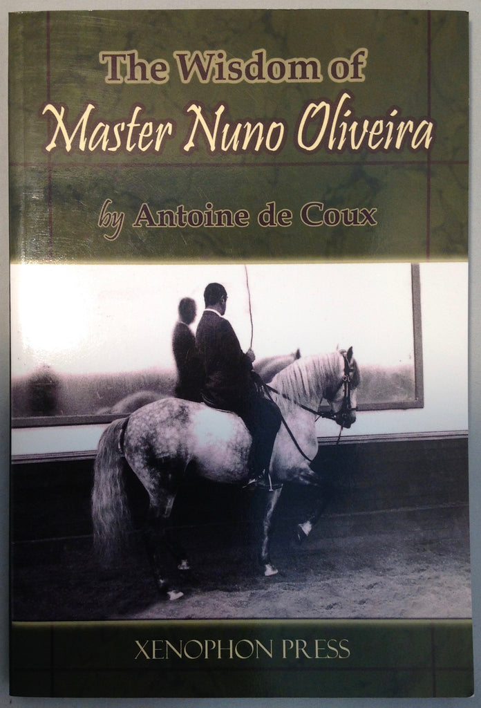 The WISDOM of Master Nuno Oliveira by de Coux