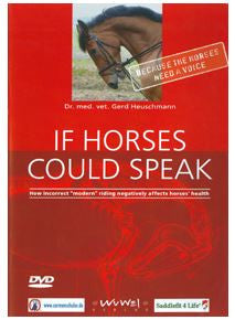 "If Horses Could Speak - How Incorrect ""Modern"" Riding Negatively Affects Horses DVD - with Dr.Gerd Heuschmann"