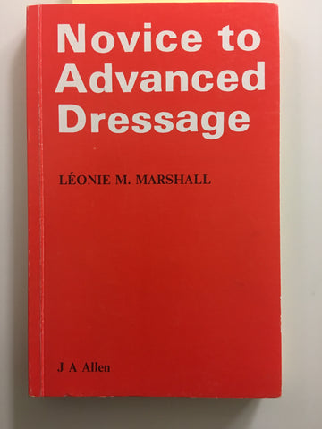 Novice to Advanced Dressage Paperback by Leonie M. Marshall - gently used softcover