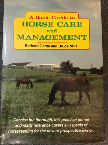 A basic guide to horse care and management by Barbara Carne & Bruce Mills