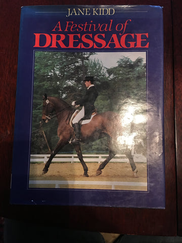 A Festival of Dressage by Jane Kid