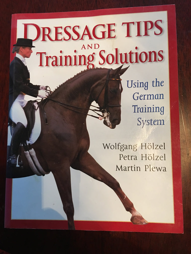Dressage Tips and Training Solutions by Holzel and Plewa
