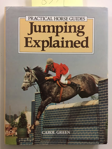 Jumping Explained (Practical Horse Guides) by Carol Green - gently used hardcover
