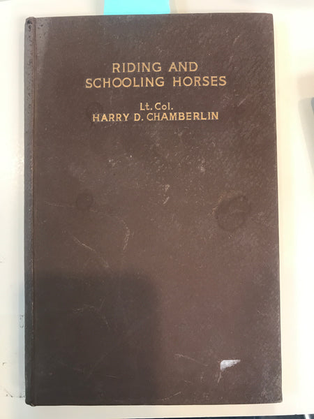 Riding and Schooling Horses by Harry D. Chamberlin - Collector's Edition Hardcover