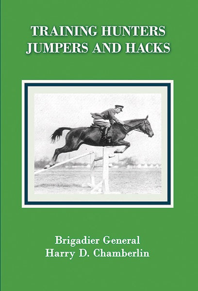 Training Hunters, Jumpers and Hacks by Harry Dwight Chamberlin