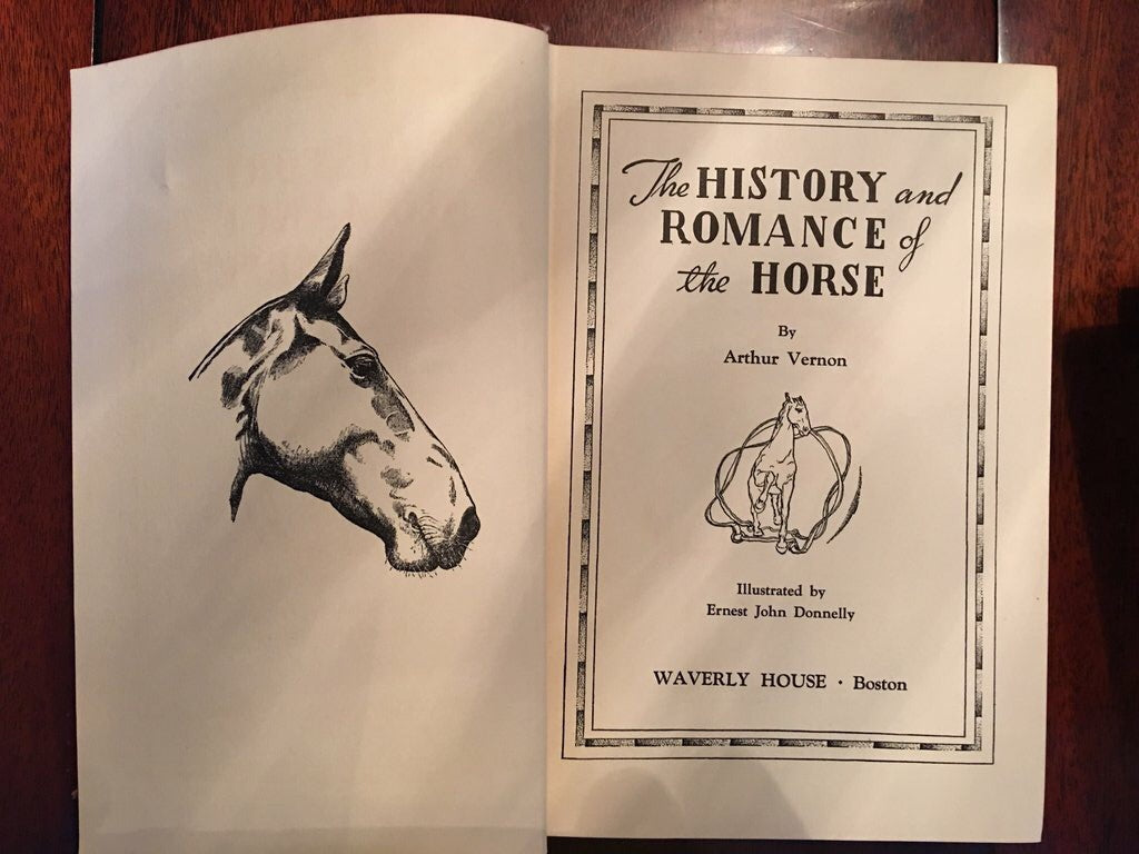 The HISTORY and ROMANCE of the HORSE by Arthur Vernon; Ernest John Donnelly, illustrator. (Hardcover without dust jacket) – 1930