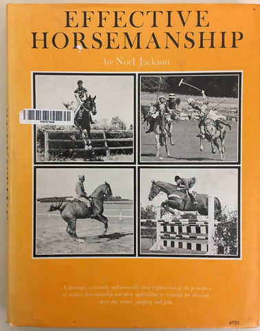 Effective Horsemanship for Dressage, three day event, jumping and polo by Noel Jackson