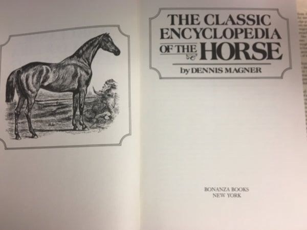 Classic Encyclopedia of the Horse Hardcover –  1988 by Dennis Magner