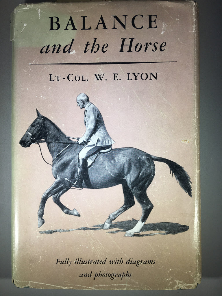 Balance and the Horse, A Book For Beginners by W.E. Lyon, hardcover -gently used