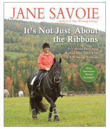It's Not Just About the Ribbons (Paperback) It's About Enriching Riding (and Life) with a Winning Attitude by Jane Savoie