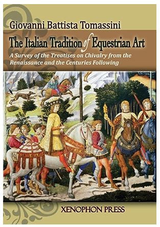 The Italian Tradition of Equestrian Art by G.B.Tomassini