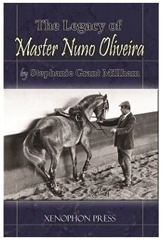 Legacy of Master Nuno Oliveira by Stephanie Millham