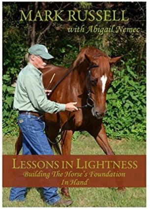 LESSONS IN LIGHTNESS: Building the Horse's Foundation In Hand by Mark Russell DVD