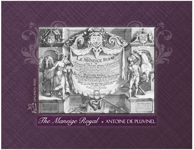 The Maneige Royal, or L'Instruction du Roy, by Antoine de Pluvinel
