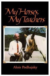 My Horses, My Teachers by Alois Podhajsky - softcover