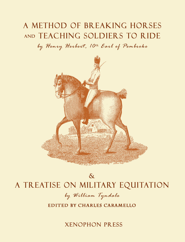 Eighteenth Century Equitation: Military Equitation; A Method of Breaking Horses and Teaching Soldiers to Ride & A Treatise on Military Equitation