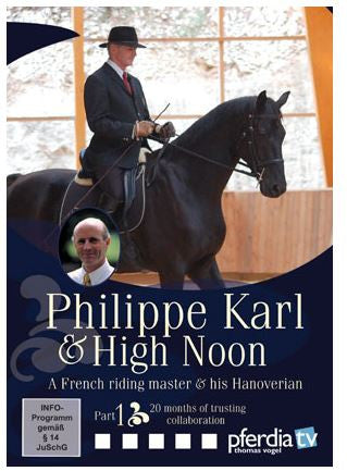 Philippe Karl & High Noon 1:A French Master & His Hanoverian