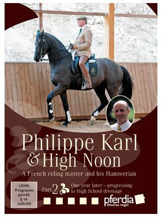 Philippe Karl & High Noon 2:A French Master & His Hanoverian