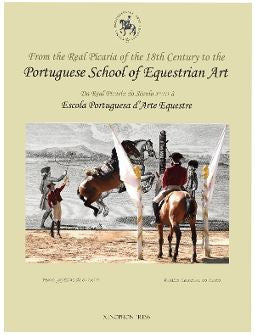 PORTUGUESE SCHOOL OF EQUESTRIAN ART dual Language: English/Portuguese by de Oliveira and da Costa