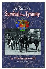 A Rider's SURVIVAL From TYRANNY by Charles de Kunffy
