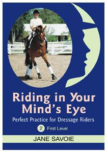 Riding in Your Mind's Eye DVD 2: First Level Perfect Practice for Dressage Riders with Jane Savoie