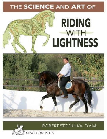 The Science & Art of Riding with Lightness - Robert Stodulka DVM