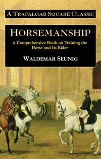 Horsemanship: A comprehensive book on training the horse and rider by Waldemar Seunig