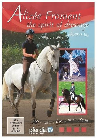 Spirit of Dressage: Riding without a bit DVD by Alizée Froment