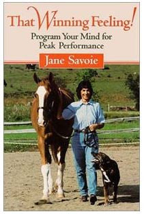 That Winning Feeling! Program Your Mind for Peak Performance by Jane Savoie