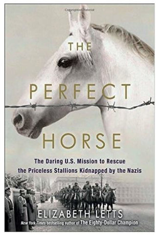 The Perfect Horse, a novel by Elizabeth Letts