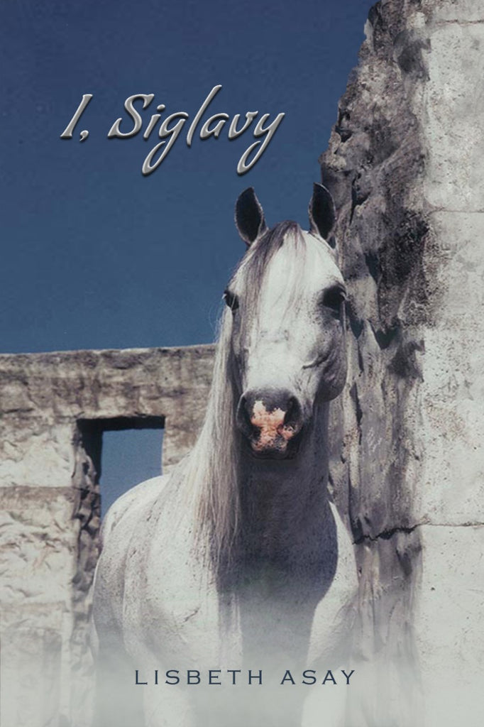 I, Siglavy by Lisbeth Asay