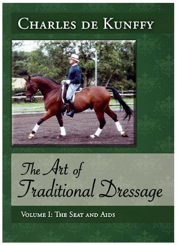 The Art of Traditional Dressage: The Seat and Aids by de Kunffy