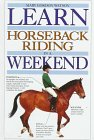 Learn Horseback Riding In A Weekend (Learn in a Weekend) Hardcover – May 12, 1992 by Mary Gordon Watson